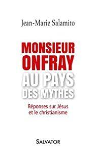 Monsieur Onfray au pays des mythes