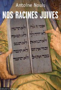 Nos racines juives - Antoine Nouis