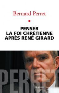 penser-la-foi-chretienne-apres-rene-girard-tea-9782372980944_0
