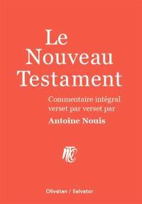 Le Nouveau Testament : commentaire intégral verset par verset