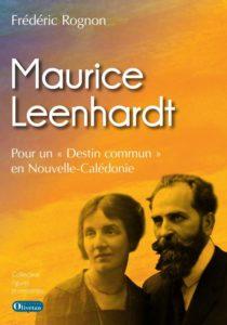 Maurice Leenhardt. Pour un Destin commun en Nouvelle-Calédonie