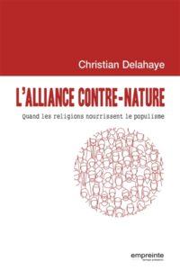 L'alliance contre nature : quand les religions nourrissent le populisme