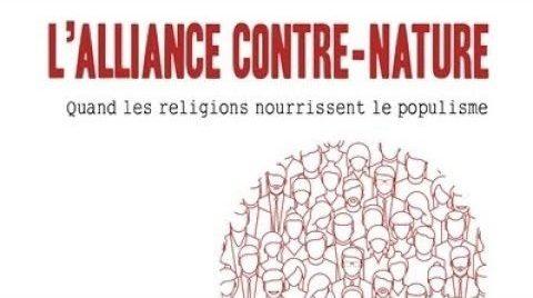 Lalliance contre nature : quand les religions nourrissent le populisme
