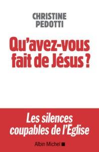 Qu'avez-vous fait de Jésus ? Christine Pedotti