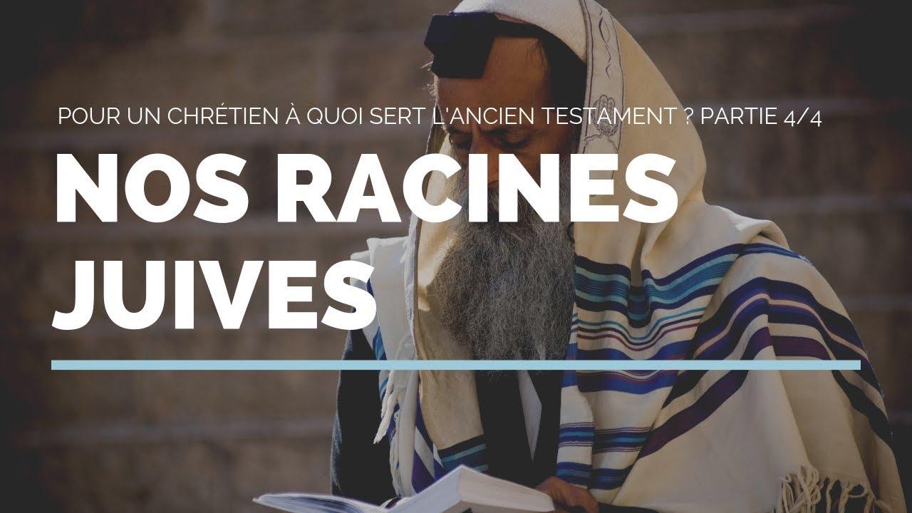 Ancien Testament [4/4] : nos racines juives