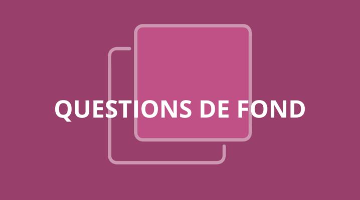 QUESTIONS DE FOND