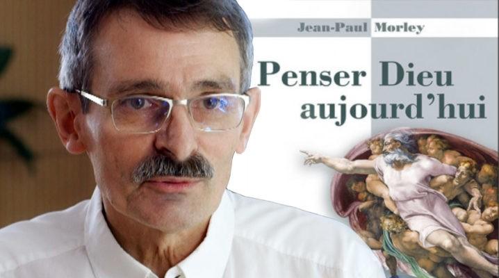 Penser Dieu - Jean-Paul Morley