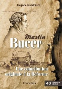 Martin Bucer, une contribution originale à la Réforme