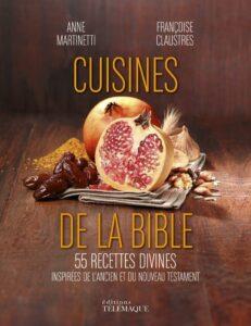 Cuisines de la Bible 55 Recettes divines inspirées de l'Ancien et du Nouveau Testament