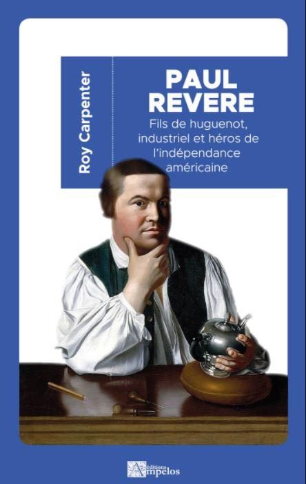 Paul Revere : fils de huguenot, industriel et héros de l'indépendance américaine