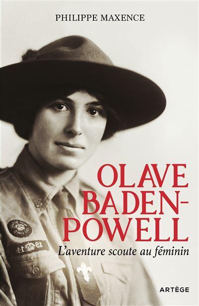 Olave Baden-Powell, L'aventure scoute au féminin, de Philippe Maxence