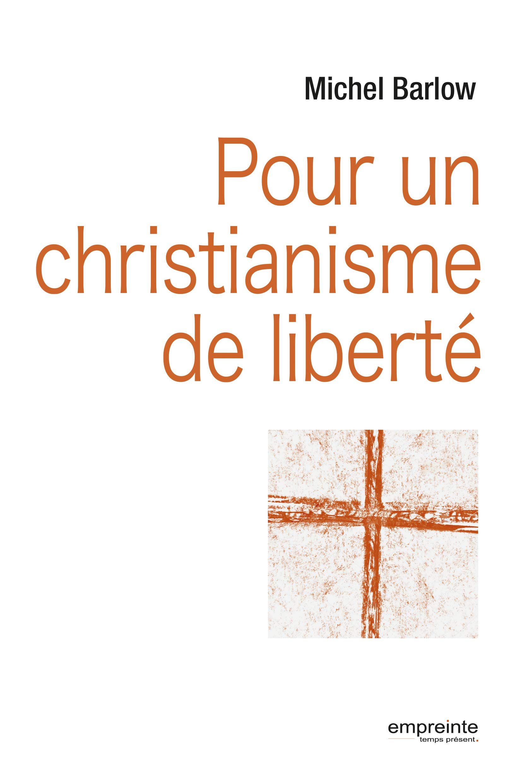 Pour un christianisme de liberté